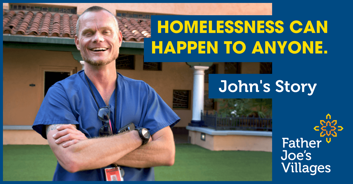 Homelessness Can Happen to Anyone John's Story Father Joe's Transitional Housing Program