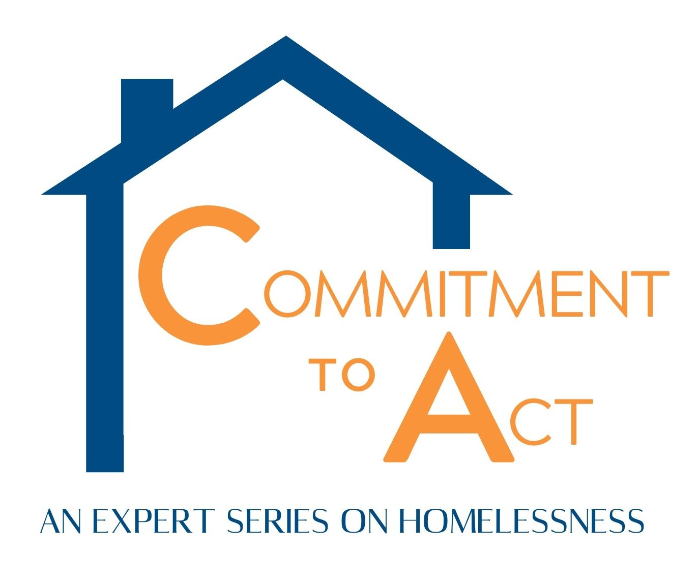 Commitment to Act: An Expert Panel Series on Homelessness